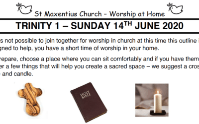 Sunday Worship to Read by St Maxentius Sunday 14th June Trinity 1