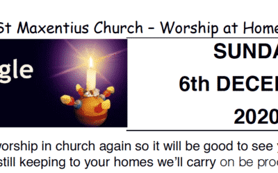 Sunday Worship to Read by St Maxentius Sunday 6th Dec 20